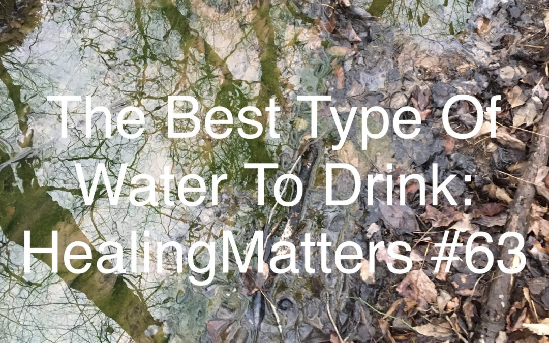 All You Even Needed To Know About Water: HealingMatters 63