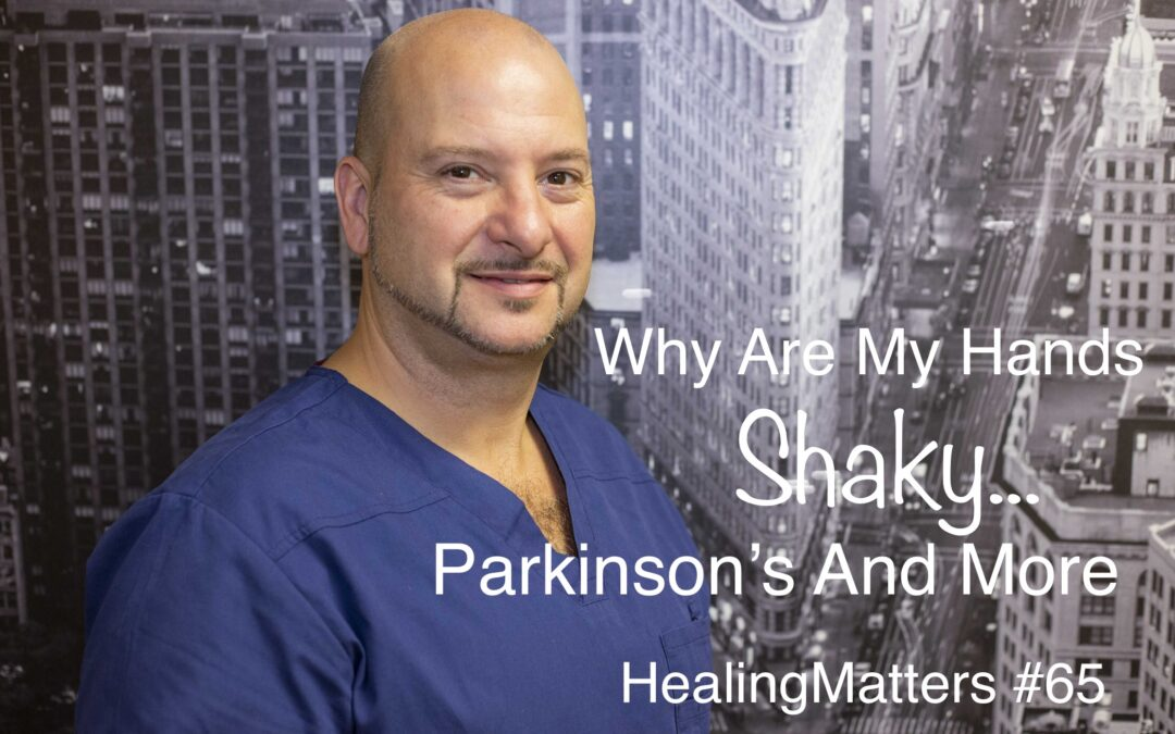 Shaky Hands; Is It Parkinson's? HealingMatters 65