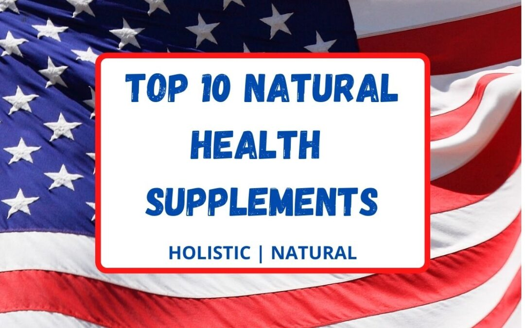 Top 10 Natural Health Supplements Used In America: HealingMatters 70