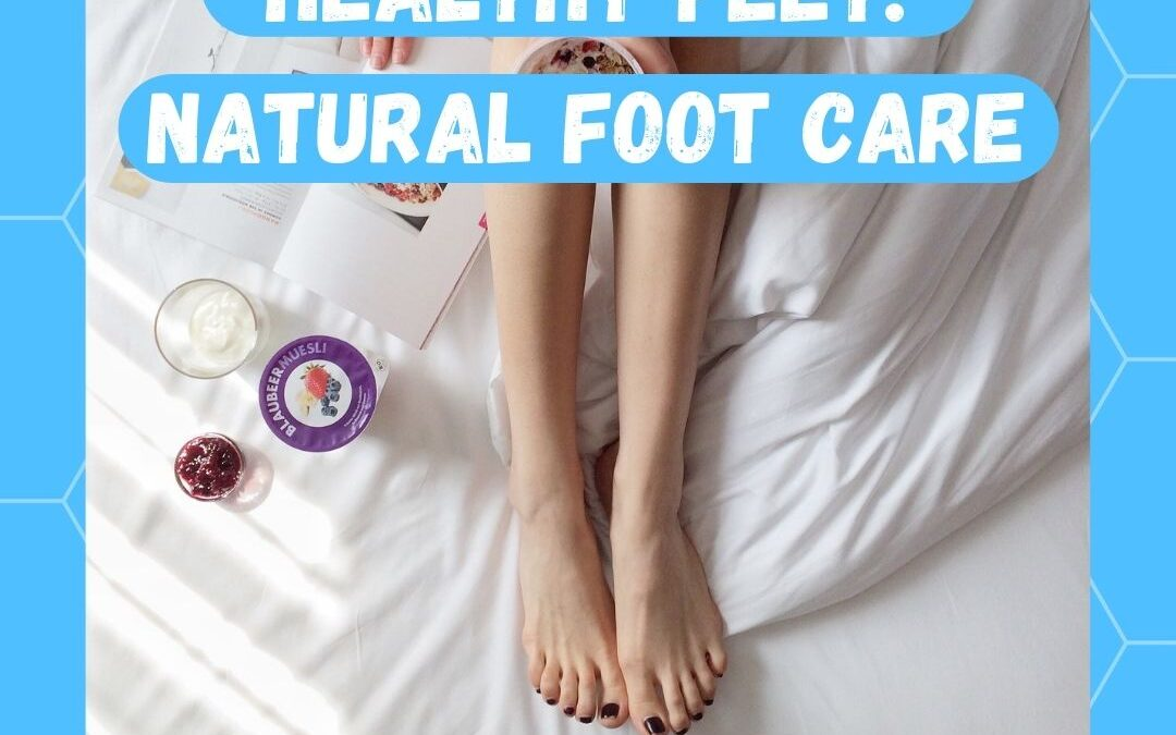 Healthy Feet & Natural Foot Care